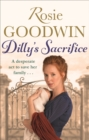Dilly's Sacrifice : The gripping saga of a mother's love from a much-loved Sunday Times bestselling author - Book