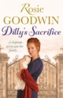 Dilly's Sacrifice : The gripping saga of a mother's love from a much-loved Sunday Times bestselling author - eBook