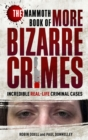 The Mammoth Book of More Bizarre Crimes - Book