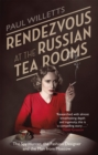 Rendezvous at the Russian Tea Rooms : The Spyhunter, the Fashion Designer & the Man From Moscow - Book
