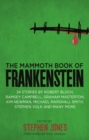 The Mammoth Book of Frankenstein : 25 monster tales by Robert Bloch, Ramsey Campbell, Paul J. McCauley, Lisa Morton, Kim Newman, Mary W. Shelley and many more - eBook