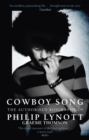 Cowboy Song : The Authorised Biography of Philip Lynott - Book