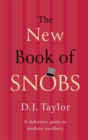The New Book of Snobs : A Definitive Guide to Modern Snobbery - Book