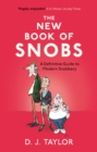 The New Book of Snobs : A Definitive Guide to Modern Snobbery - eBook