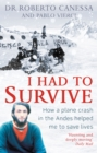 I Had to Survive : How a plane crash in the Andes helped me to save lives - eBook