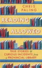 Reading Allowed : True Stories and Curious Incidents from a Provincial Library - eBook