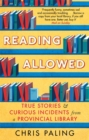 Reading Allowed : True Stories and Curious Incidents from a Provincial Library - Book