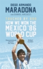 Touched By God : How We Won the Mexico '86 World Cup - Book