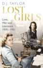 Lost Girls : Love, War and Literature: 1939-51 - eBook