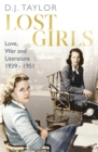 Lost Girls : Love, War and Literature: 1939-51 - Book