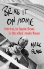 Bring It On Home : Peter Grant, Led Zeppelin and Beyond: The Story of Rock's Greatest Manager - eBook