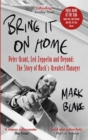 Bring It On Home : Peter Grant, Led Zeppelin and Beyond: The Story of Rock's Greatest Manager - Book
