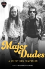 Major Dudes : A Steely Dan Companion - Book