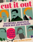 Cut It Out : Dictators, Despots and Other Badass Hairdos - Book