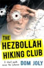 The Hezbollah Hiking Club : A short walk across the Lebanon - Book