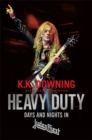 Heavy Duty : Days and Nights in Judas Priest - Book