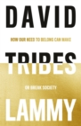 Tribes : How Our Need to Belong Can Make or Break Society - Book