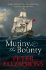 Mutiny on the Bounty : A saga of sex, sedition, mayhem and mutiny, and survival against extraordinary odds - Book