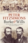 Burke and Wills : The Triumph and Tragedy of Australia's Most Famous Explorers - Book