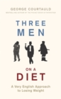 Three Men on a Diet : A Very English Approach to Losing Weight - Book