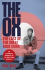 The Ox : The Last of the Great Rock Stars: The Authorised Biography of The Who's John Entwistle - Book