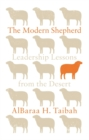 The Modern Shepherd : Leadership Lessons from the Desert - Book
