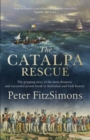 The Catalpa Rescue : The gripping story of the most dramatic and successful prison story in Australian and Irish history - eBook