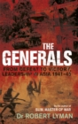 The Generals : From Defeat to Victory, Leadership in Asia 1941-1945 - Book