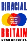 Biracial Britain : A Different Way of Looking at Race - Book