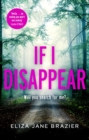If I Disappear : A chilling and addictive thriller with a jaw-dropping twist