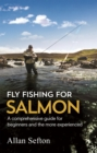 Fly Fishing For Salmon : Comprehensive guidance for beginners and the more experienced - Book