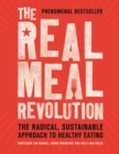 The Real Meal Revolution : The Radical, Sustainable Approach to Healthy Eating - eBook
