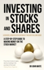 Investing in Stocks and Shares, 9th Edition : A step-by-step guide to making money on the stock market - eBook