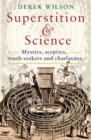 Superstition and Science : Mystics, sceptics, truth-seekers and charlatans - Book