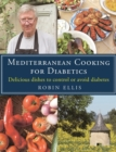 Mediterranean Cooking for Diabetics : Delicious Dishes to Control or Avoid Diabetes - Book