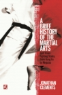 A Brief History of the Martial Arts : East Asian Fighting Styles, from Kung Fu to Ninjutsu - eBook