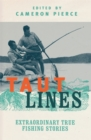 Taut Lines : Extraordinary True Fishing Stories - Book