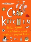 Crap Kitchen : Boiled gannet, calf-brain custard and other 'acquired tastes' - eBook