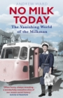 No Milk Today : The Vanishing World of the Milkman - Book