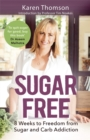 Sugar Free : 8 Weeks to Freedom from Sugar and Carb Addiction - Book