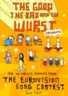 The Good, the Bad and the Wurst : The 100 Craziest Moments from the Eurovision Song Contest - Book