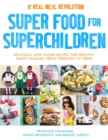 Super Food for Superchildren : Delicious, low-sugar recipes for healthy, happy children, from toddlers to teens - Book