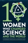 Ten Women Who Changed Science, and the World - eBook