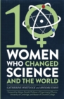 Ten Women Who Changed Science, and the World - Book