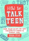 How to Talk Teen : From Asshat to Zup, the Totes Awesome Dictionary of Teenage Slang - Book