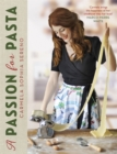 A Passion for Pasta : Distinctive Regional Recipes from the Top to the Toe of Italy - Book