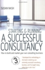 Starting and Running a Successful Consultancy 3rd Edition : How to Market and Build Your Own Consultancy Business - eBook