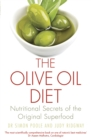 The Olive Oil Diet : Nutritional Secrets of the Original Superfood - Book