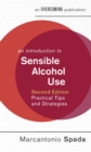An Introduction to Sensible Alcohol Use, 2nd Edition : Practical Tips and Strategies - Book