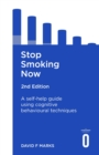 Stop Smoking Now 2nd Edition : A self-help guide using cognitive behavioural techniques - eBook